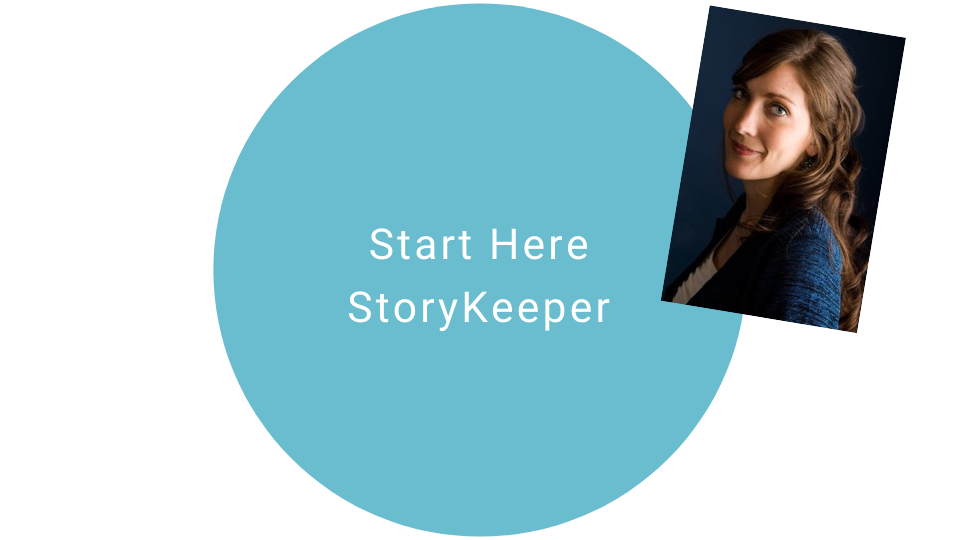 Copy of Start Here StoryKeeper